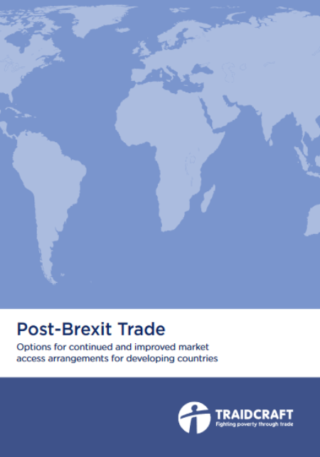Post-Brexit Trade: Options for continued and improved market access arrangements for developing countries