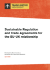 Sustainable Regulation and Trade Agreements for the EU-UK relationship